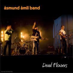 Åsmund Åmli Band: Dead Flowers