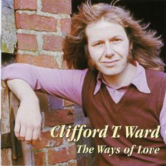 Clifford T. Ward: The Ways of Love