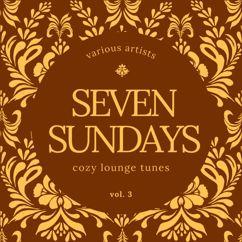 Various Artists: Seven Sundays (Cozy Lounge Tunes), Vol. 3