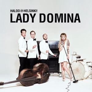 Haloo Helsinki!: Lady Domina