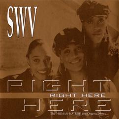 "SWV: Right Here (Funkyman 7"" Mix)"