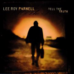 Lee Roy Parnell: Tell The Truth