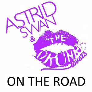 Astrid Swan & The Drunk Lovers: On The Road