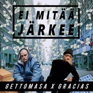 Gettomasa, Gracias: Ei mitää järkee (feat. Gracias)