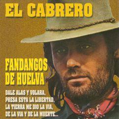 El Cabrero: Fandangos de Huelva (Remasterizado 2016)