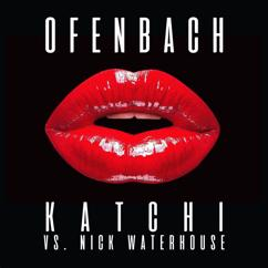 Ofenbach, Nick Waterhouse: Katchi (Ofenbach vs. Nick Waterhouse)