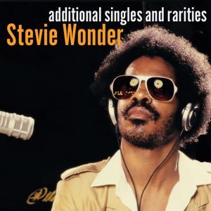 Stevie Wonder: Additional Singles & Rarities