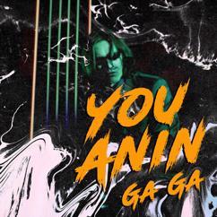You Anin: Ga Ga