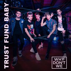 Why Don't We: Trust Fund Baby