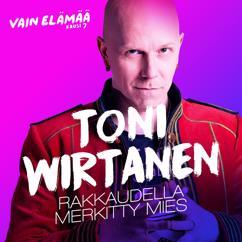 Toni Wirtanen: Rakkaudella merkitty mies (Vain elämää kausi 7)