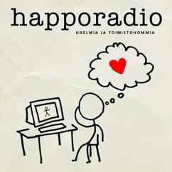 Happoradio: Unelmia ja toimistohommia
