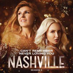 Nashville Cast: Can't Remember Never Loving You