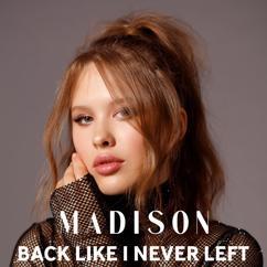 Madison: Back Like I Never Left