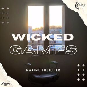 Maxime Lhuillier: Wicked Games