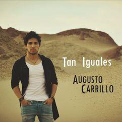 Augusto Carrillo: Tan Iguales