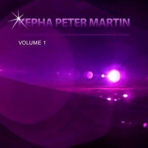 Kepha Peter Martin: Kepha Peter Martin, Vol. 1