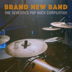 Various Artists: Brand New Band: The Seventies Pop Rock Compilation