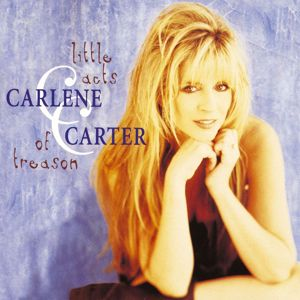 Carlene Carter: Little Acts Of Treason