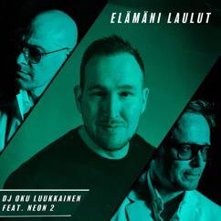 DJ Oku Luukkainen, Neon 2: Elämäni Laulut (feat. Neon 2)