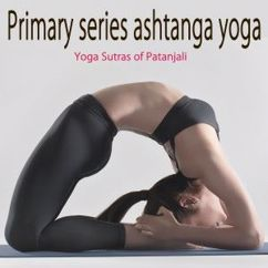 Ashtanga Vinyasa Yoga: Primary Series Ashtanga Yoga (Yoga Sutras of Patanjali)