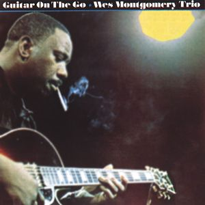 Wes Montgomery Trio: Guitar On The Go