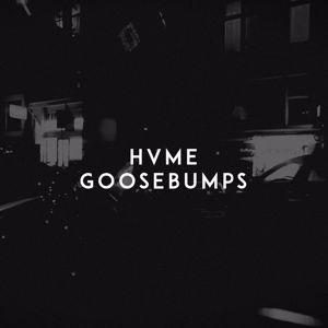 HVME: Goosebumps