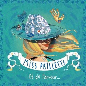 Miss Paillette: Et de l'amour...