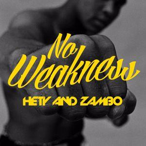 Hety and Zambo: No Weakness