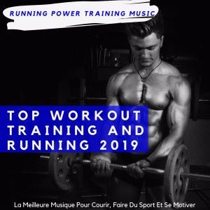 Running Power Training Music: Top Workout Training and Running 2019
