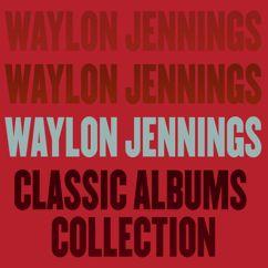 Waylon Jennings: Classic Album Collection