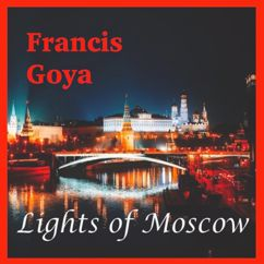 Francis Goya: Lights of Moscow(Album)