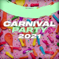 Various Artists: Carnival Party 2021: The Best Dance and Pop Music for Your Carnival Party