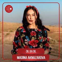 Madina Aknazarova: Dil Ba Dil