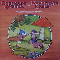 Various Artists: Onkimato Onerva Ja Kastemato Kalle - Kaksi Onnellista Matoa