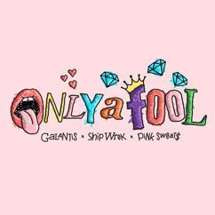 Galantis, Ship Wrek, Pink Sweat$: Only A Fool (with Pink Sweat$)