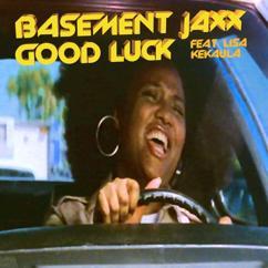 Basement Jaxx feat. Lisa Kekaula: Good Luck