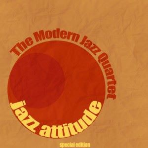 The Modern Jazz Quartet: Jazz Attitude
