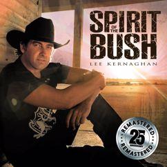 Lee Kernaghan: Spirit Of The Bush (Remastered)