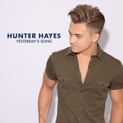 Hunter Hayes: Yesterday's Song