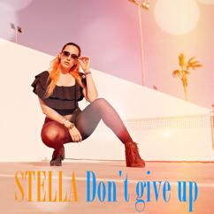 Stella: Don't Give Up