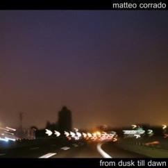 Matteo Corrado: From Dusk Till Dawn