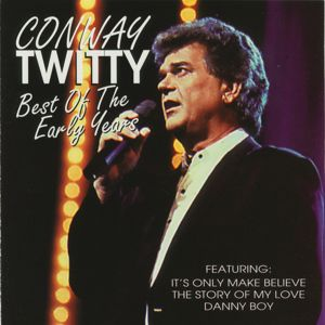 Conway Twitty: Best Of The Early Years