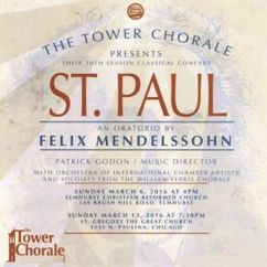 Tower Chorale: St. Paul: An Oratorio By Felix Mendelssohn - March 6, 2016 (Live)