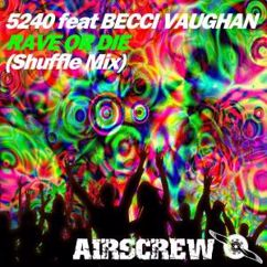 5240 feat. Becci Vaughan: Rave or Die