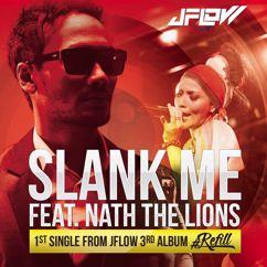 JFlow: Slank Me (feat. Nath The Lion)