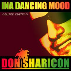 Don Sharicon: Ina Dancing Mood (Deluxe Edition)