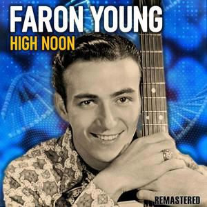 Faron Young: High Noon (Do Not Forsake Me) (Remastered)