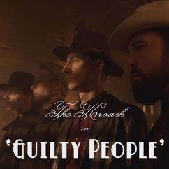 The Kroach: Guilty People