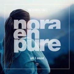 Nora En Pure: All I Need