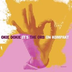 The Orb: Okie Dokie It's the Orb on Kompakt